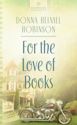 For the Love of Books by Donna Reimel Robinson