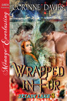 Wrapped in Fur (3xtasy Lake, #3)