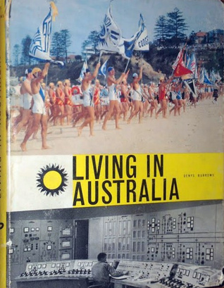 Living In Australia by Denys Burrows
