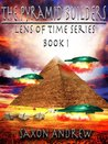 The Pyramid Builders (Lens of Time, #1)
