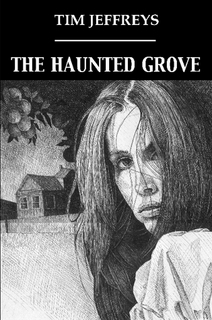 The Haunted Grove by Tim Jeffreys