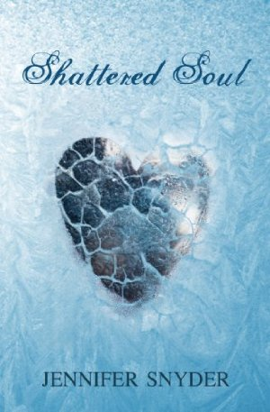 Shattered Soul by Jennifer Snyder