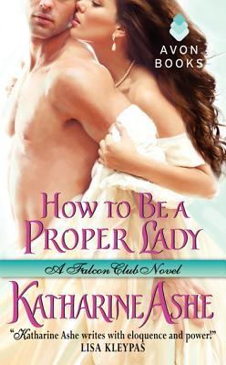 How to Be a Proper Lady by Katharine Ashe