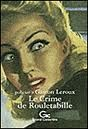 Le crime de Rouletabille by Gaston Leroux