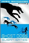 Ghost Dogs by Susan Gates
