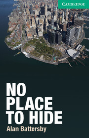 No Place to Hide (Cambridge English Readers Level 3 Lower-intermediate)