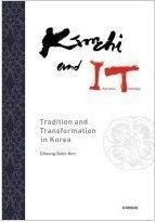 Kimchi and IT (Information Technology): Tradition and Transformation in Korea