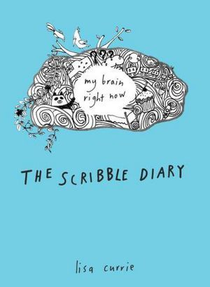 The Scribble Diary: My Brain Right Now