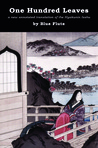 One Hundred Leaves: A new annotated translation of the Hyakunin Isshu