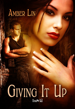 Giving It Up by Amber Lin