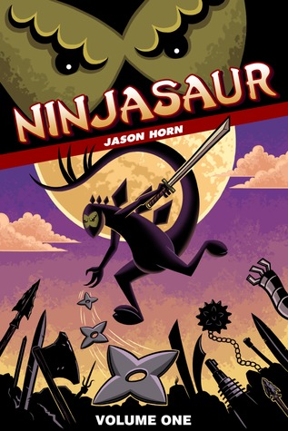 Ninjasaur Volume One (Ninjasaur, #1)