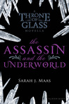 The Assassin and the Underworld (Throne of Glass, #0.4)