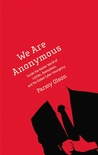 We Are Anonymous:...