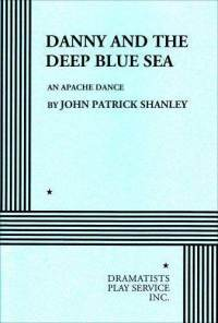Danny and the Deep Blue Sea: An Apache Dance