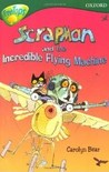 Scrapman And The Incredible Flying Machine (Oxford Reading Tree: Stage 12: Tree Tops: More Stories C)