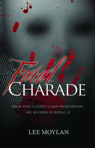 Fatal Charade by Lee Moylan