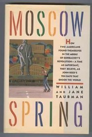 Moscow Spring by William Taubman