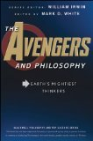 The Avengers and Philosophy by Mark D. White