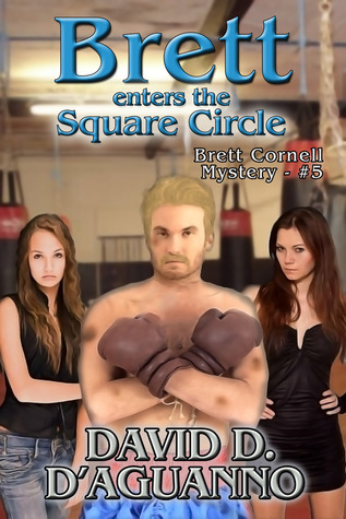 Brett Enters the Square Circle by David D. D'Aguanno