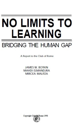 No Limits to Learning: Bridging the Human Gap: A Report to the Club of Rome