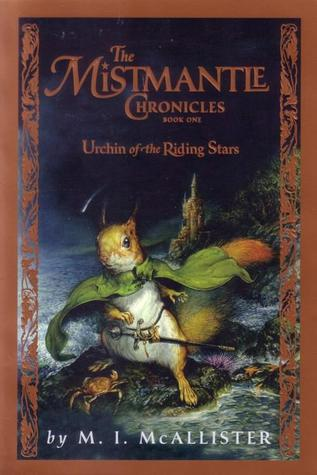Urchin of the Riding Stars (The Mistmantle Chronicles, Book 1)