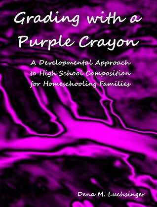 Grading with a Purple Crayon by Dena Luchsinger