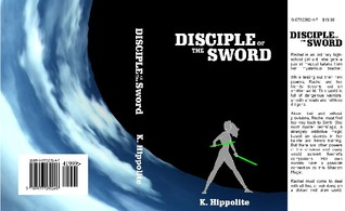 Disciple of the Sword by K. Hippolite