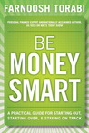 Be Money Smart: A Practical Guide for Starting Out, Starting Over & Staying on Track