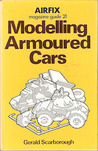 Modelling Armoured Cars (Airfix Magazine Guide, #21)