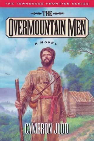 The Overmountain Men (Tennessee Frontier Trilogy #1)