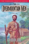 The Overmountain Men (Tennessee Frontier Trilogy, #1)
