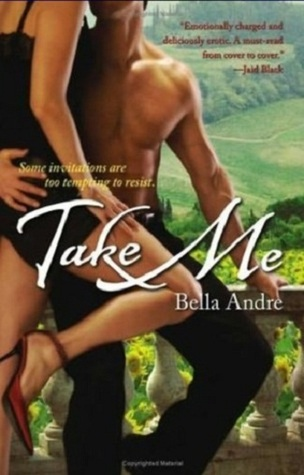 Take Me by Bella Andre