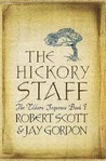 The Hickory Staff (The Eldarn Sequence, #1)