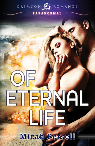 Of Eternal Life by Micah Persell