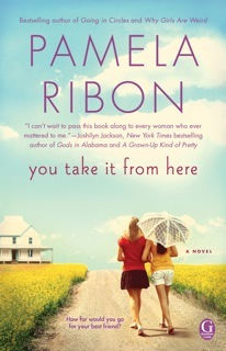 You Take It From Here by Pamela Ribon