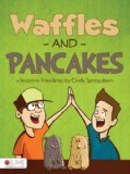 Waffles and Pancakes by Cindy Springsteen