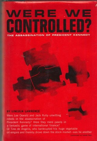 Were We Controlled? by Lincoln Lawrence