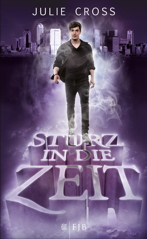 Sturz in die Zeit by Julie Cross