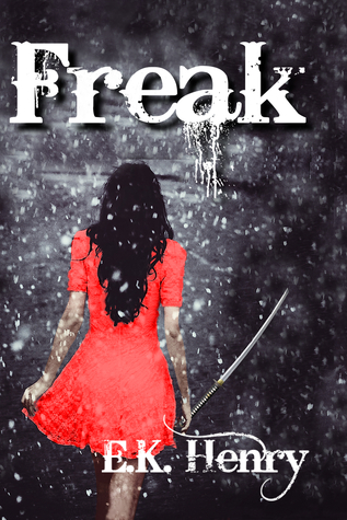 Freak by E.K. Henry