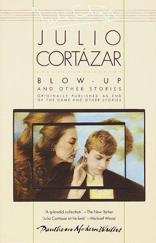 Blow-Up and Other Stories by Julio Cortázar