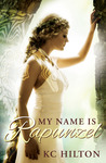 My Name Is Rapunzel by K.C. Hilton