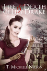 The Life and Death of Lily Drake by T. Michelle Nelson