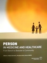 Person in medicine and healthcare : from bench to bedside to community