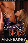 Breaking Brodix (Blackwater, #3)