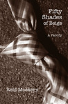 Fifty Shades of Beige (Book One of the Fifty Shades Parody)