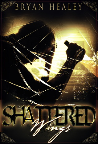 Shattered Wings by Bryan Healey