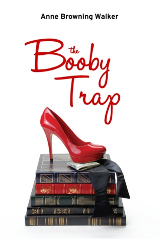 The Booby Trap by Anne Browning Walker