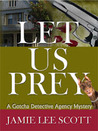 Let Us Prey (Gotcha Detective Agency Mysteries #1)