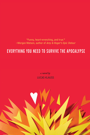 Everything You Need to Survive the Apocalypse by Lucas Klauss