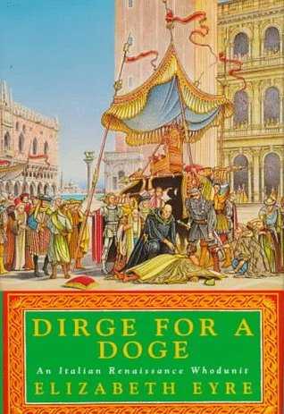 Dirge for a Doge by Elizabeth Eyre